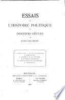 Essais sur l'histoire politique des derniers siècles