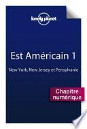 Est Américain 1 - New York, New Jersey et Pennsylvanie