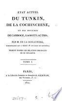 État actuel du Tunkin, de la Cochinchine, et des royaumes de Camboge, Laos et Lac-Tho; tr. [by A. J.B.R. Auget de Montyon].