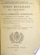 États détaillés des liquidations faites par la Commission d'indemnité ... en exécution de la loi du 27 avril 1825