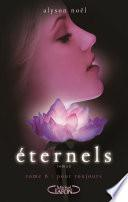 Eternels, Tome 6: Pour toujours
