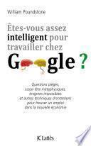 Êtes-vous assez intelligent pour travailler chez Google ?