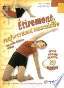 Etirement & [et] renforcement musculaire : gym, forme, plaisir : 250 exercices d'étirement et de renforcement musculaire : amélioration de la souplesse et développement de la force en douceur
