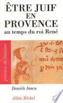 Être juif en Provence au temps du roi René