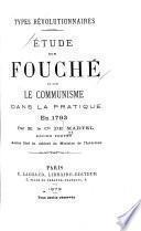 Etude sur Fouché et sur le communisme dans la pratique en 1793