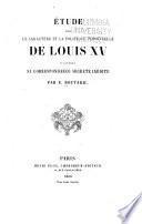 Étude sur le caractère et la politique personnelle de Louis XV, d'après sa correspondance secrète inédite