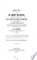 Étude sur le droit municipal au XIIIe et au XIVe siècle en Franche-Comté et en particulier à Montbéliard