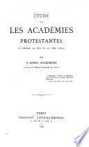 Ètude sur les académies protestantes en France au XVIe et au XVIIe siècle