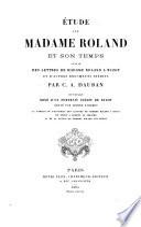 Etude sur Madame Roland et son temps