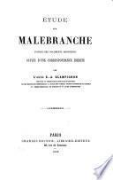 Etude sur Malebranche d'apres des documents manuscrits, suivie d'une correspondance ined