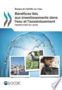 Études de l'OCDE sur l'eau Bénéfices liés aux investissements dans l'eau et l'assainissement Perspectives de l'OCDE