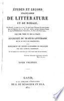 Études et leçons françaises de littérature et de morale, ou Recueil, en prose et en vers, des plus beaux morceaux de notre langue dans la littérature des 17, 18 et 19es siècles