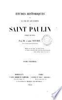 Études historiques sur la vie et les écrits de saint Paulin, évêque de Nole