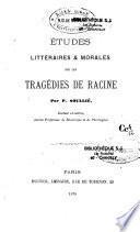 Études littéraires et morales sur les tragédies de Racine