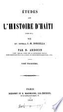 Études sur l'histoire d'Haïti, suivies de la vie du général J.M. Borgella