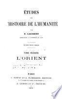 Études sur l'histoire de l'humanité: L'Orient. 2. éd., cor. 1879