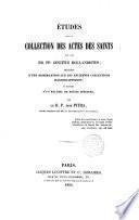 Etudes sur la Collection des Actes des Saints par les RR.PP. Jesuites Bollandistes