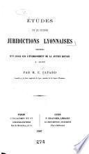 Études sur les anciennes juridictions lyonnaises