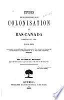 Études sur les développements de la colonisation du Bas-Canada