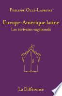 Europe-Amérique latine - Les écrivains vagabonds