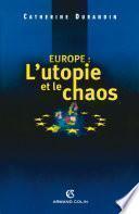 Europe : l'utopie et le chaos