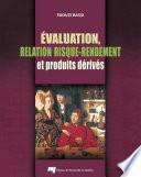 Évaluation, relation risque-rendement et produits dérivés
