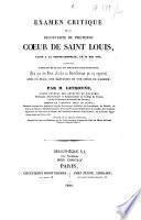 Examen critique de la découverte du prétendu cœur de Saint Louis faite à la Sainte-Chapelle le 15 Mai, 1843, etc
