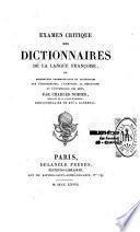 Examen critique des dictionnaires de la langue françoise, ou Recherches grammaticales et littéraires sur l'orthographe, l'acception... et l'étymologie des mots