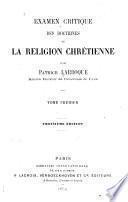 Examen critique des doctrines de la religion chrétienne