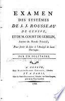 Examen des systèmes de J.J. Rousseau de Genève, et de M. Court de Gebelin, auteur du Monde primitif