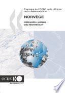 Examens de l'OCDE de la réforme de la réglementation : Norvège 2003 Préparer l'avenir dès maintenant