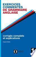 Exercices commentés de grammaire anglaise. Vol. 1