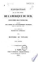 Expédition dans les parties centrales de l'Amérique du Sud, de Rio de Janeiro à Lima, et de Lima au Para, 1843-47