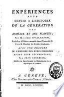 Expériences pour servir à l'histoire de la génération des animaux et des plantes