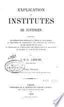 Explication des Institutes de Justinien