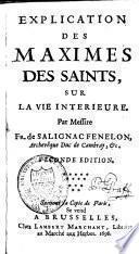 Explication des maximes des Saints, sur la vie intérieure