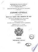 Expose general des etudes faites pour le trace des chemins de fer de Paris en Blegique et en Angleterre, et d'Angleterre en Belgique desservant, au nord de la France, Boulogne... L.-L. Vallee
