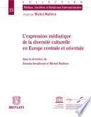 Expression médiatique de la diversité culturelle en Europe centrale et orientale
