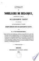Extrait du nobiliaire de Belgique, concernant la famille de Kerckove-Varent et contenant la biographie du vicomte Jos. R. L. de Kerckove-Varent (Kirckhoff).