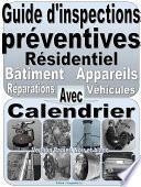 Extrait : Guide d'inspections préventives. Disponible sur le site Web : Vosguides.ca : Inspections résidentiel. Appareils, bâtiment, véhicules... Version papier imprimé noir et blanc.