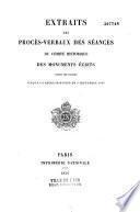 Extraits des procès-verbaux des séances du Comité historique des monuments écrits, depuis son origine jusqu'à la réorganisation du 5 septembre 1848