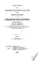 Extraits originaux d'un manuscrit intitulé Histoire particulière de l'Église de Saint-Quentin