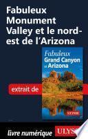 Fabuleux Monument Valley et le nord-est de l'Arizona