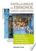 Faits de langue en espagnol : méthode et pratique de l'analyse linguist - 2e éd. - Capes/Agrégation