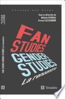 Fan & Gender Studies : la rencontre