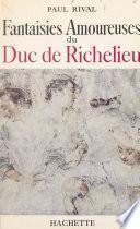 Fantaisies amoureuses du duc de Richelieu