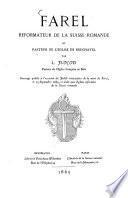 Farel, réformateur de la Suisse romande et pasteur de l'église de Neuchâtel