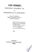 Fastes historiques ... etc., du département de la Charente-Infre ...