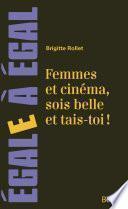 Femmes et cinéma, sois belle et tais-toi !