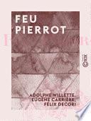 Feu Pierrot - 1857-19 ?